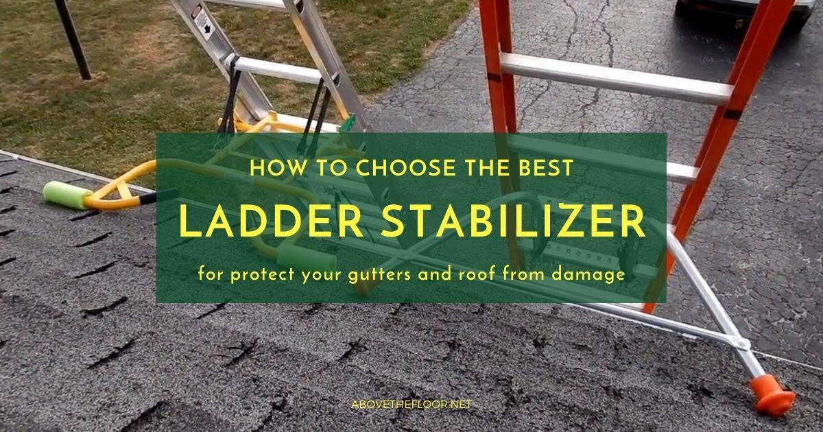 Best Ladder Stabilizer