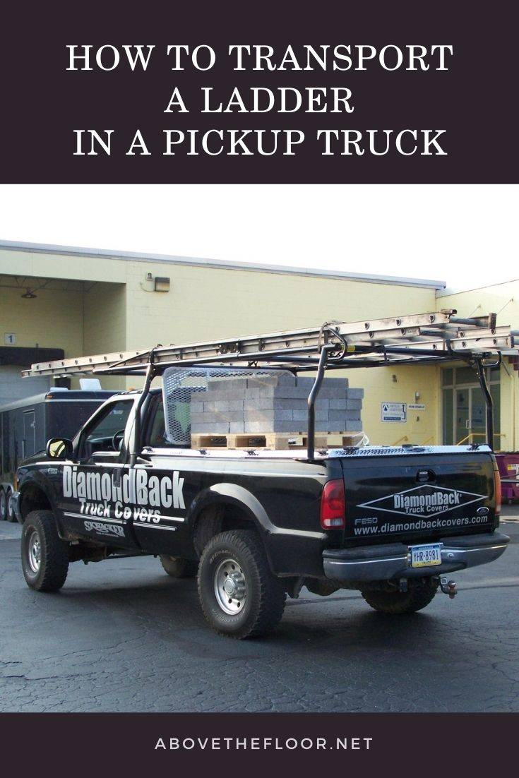 How to Transport a Ladder in a Pickup Truck